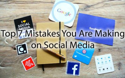 Top 7 Social Media Mistakes Are Making